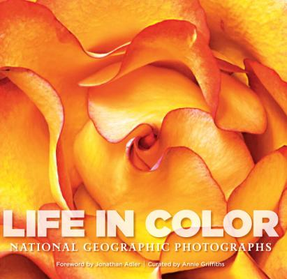 Life in Color By Griffiths, Annie (EDT)/ Hitchcock, Susan/ Adler, Jonathan (FRW)