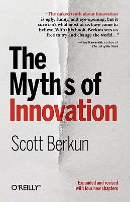 The Myths of Innovation By Berkun, Scott